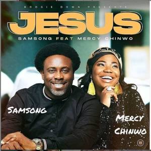 Samsong Ft. Mercy Chinwo - Jesus Lyrics