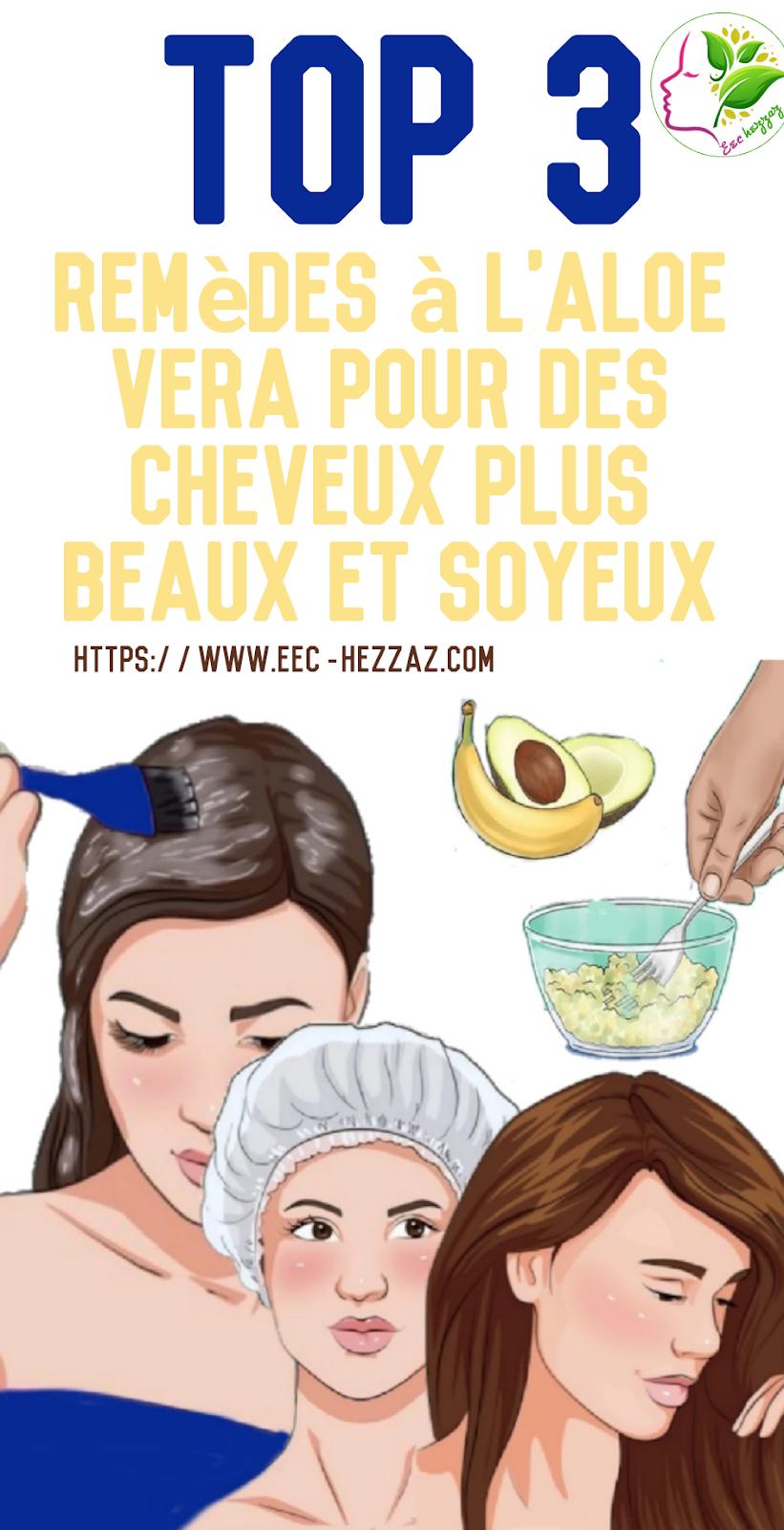 Top 3 remèdes à l'aloe vera pour des cheveux plus beaux et soyeux