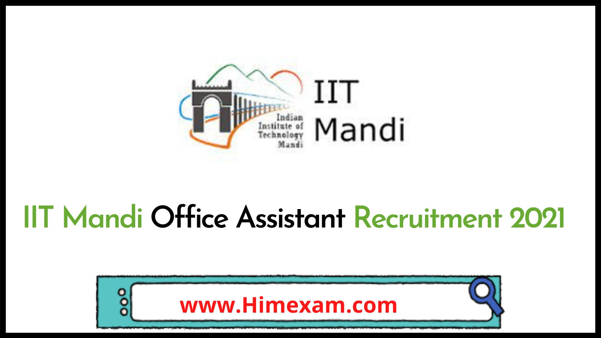 IIT Mandi Office Assistant Recruitment 2021