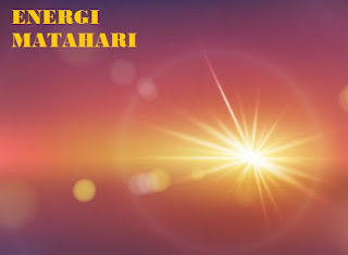 Pengertian Energi Matahari Yang Perlu Kita Ketahui