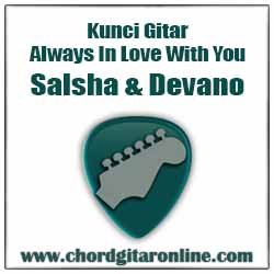 G           C   Kaulah cintaku D          G          C   Anugerah Tuhan terindah   D      Kunci Gitar Always In Love With You - Salsha & Devano (Original Chord)