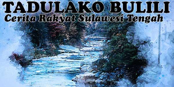 Tadulako Bulili, Cerita Rakyat Sulawesi Tengah
