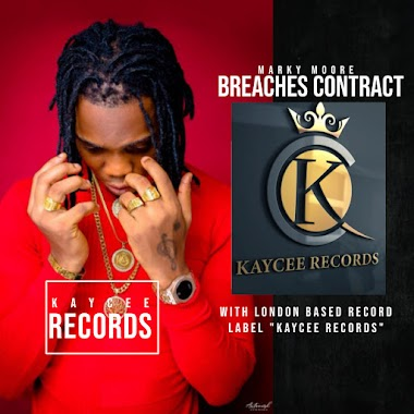 """Marky Moore Breaches Contract With London Based Record Label """"KAYCEE RECORDS"""""""
