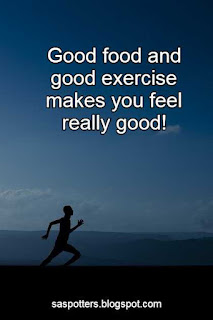 Good food and good exercise makes you feel really food.