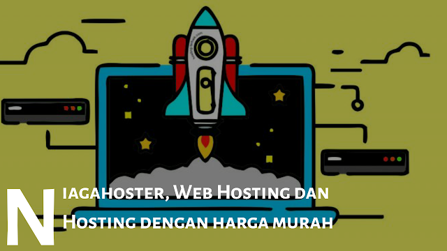 7 Keunggulan Niagahoster, Penyedia Layanan Hosting di Indonesia