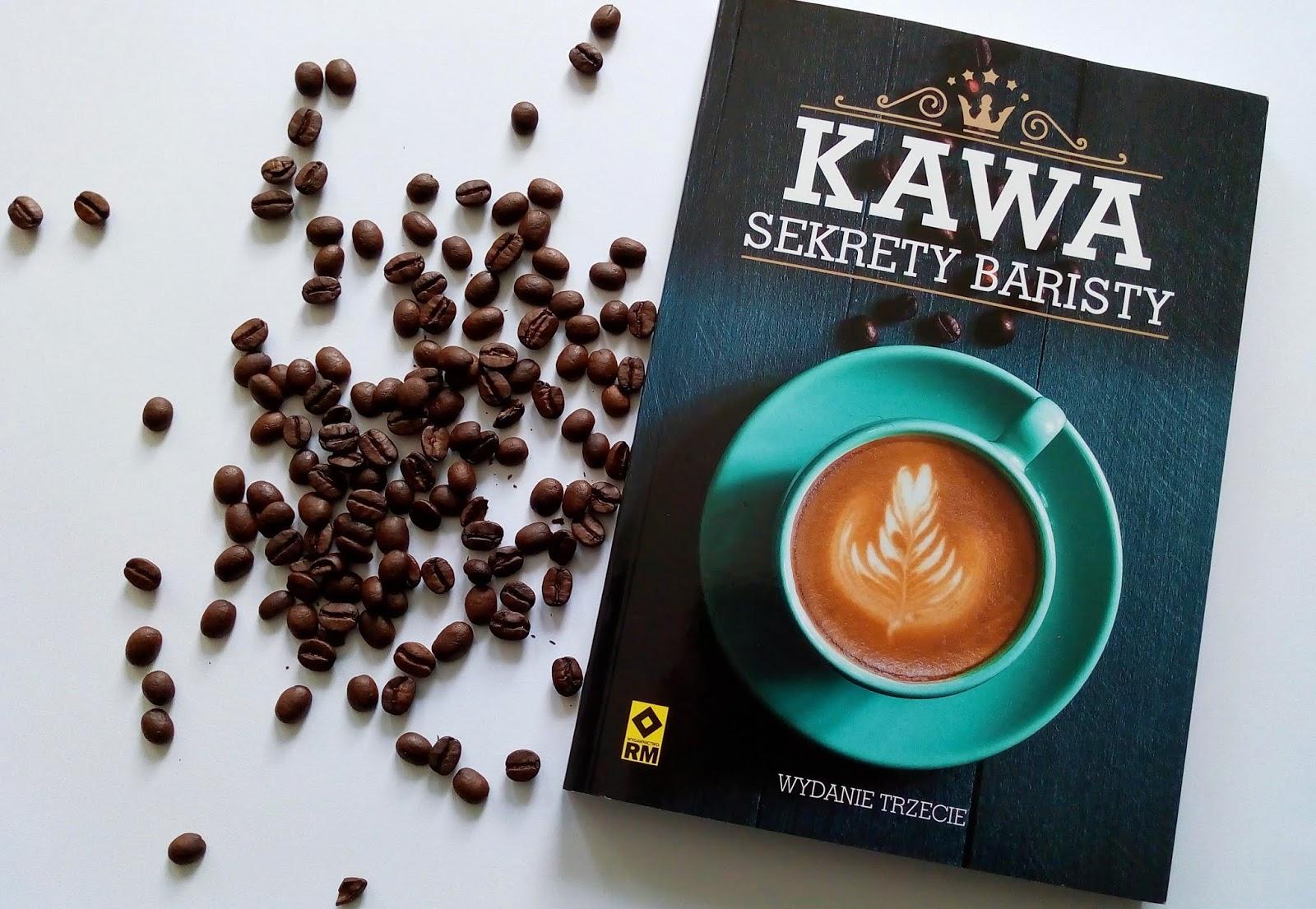 """""""Kawa - Sekrety Baristy"""" - czyli, wszystko to, co pozwoli Nam się cieszyć idealną kawą we własnym zaciszu."""