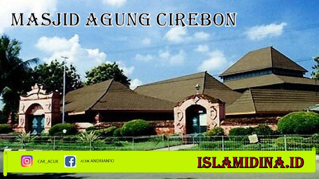 Sejarah masjid agung cirebon - islamidina