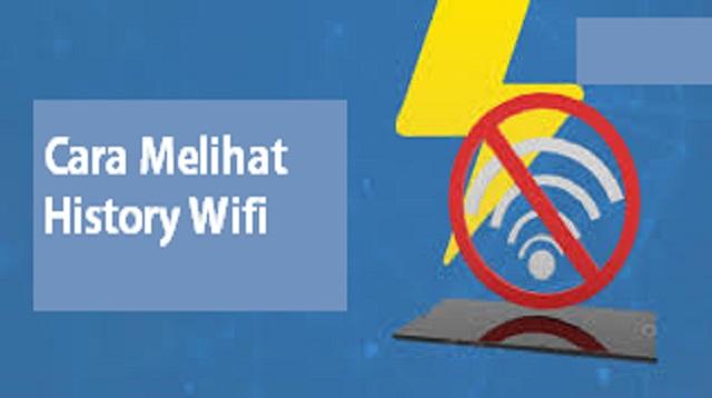 Cara Melihat History WiFi