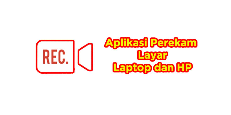 aplikasi perekam layar laptop dan hp