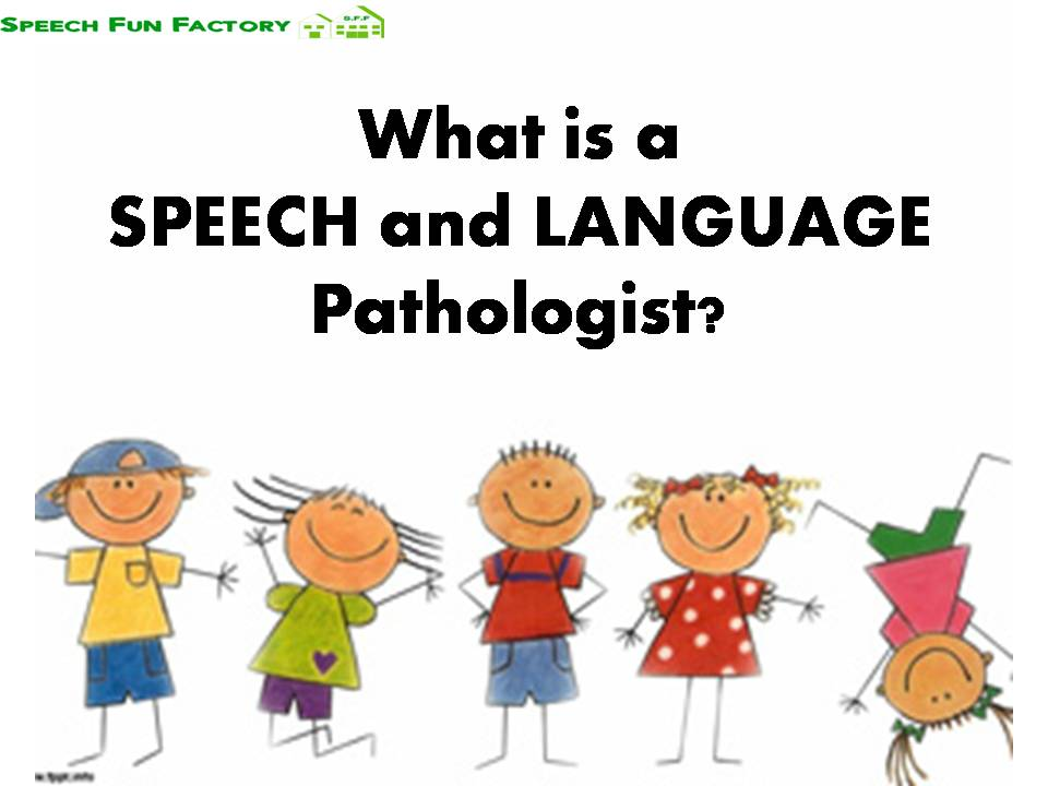 Speech Fun Factory Know your SLP What is a Speech and Language