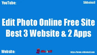'Edit photo Online' Free Site Best 3 Website and 2 Apps, online Best Free me Photo Editor, ऑनलाइन फोटो एडिट करें