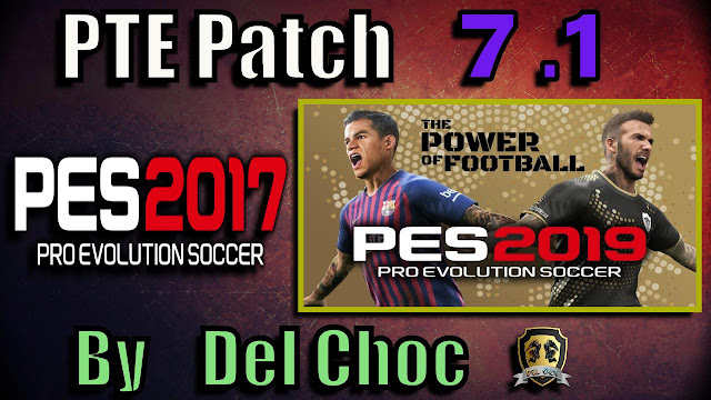 PES 2017 PTE Patch 7.1 Final Unofficial dari Del Choc