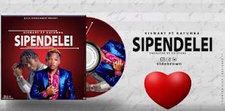 Audio | Kismart Ft. Kayumba - Sipendelei | Download Mp3