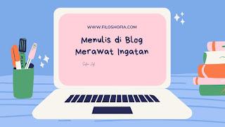 Mengapa menulis di blog