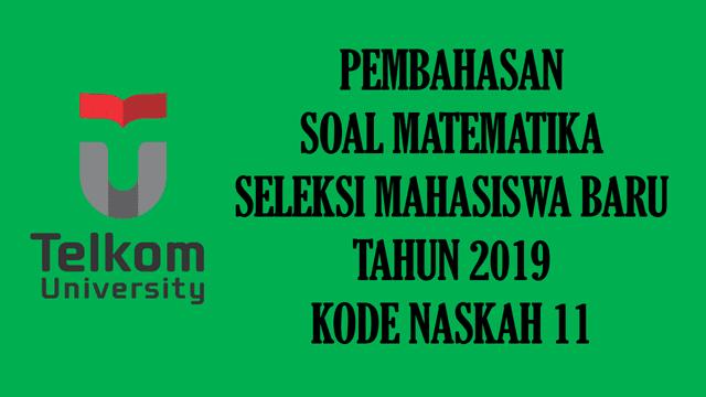 Pembahasan Soal SMB Telkom University 2019