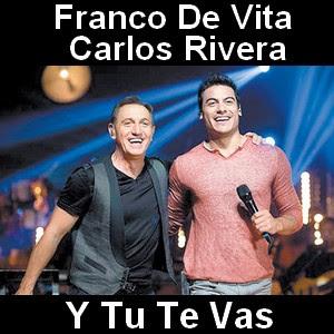 Franco De Vita - Y Tu Te Vas ft. Carlos Rivera