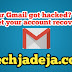 Your Gmail got hacked?  So get your account recover