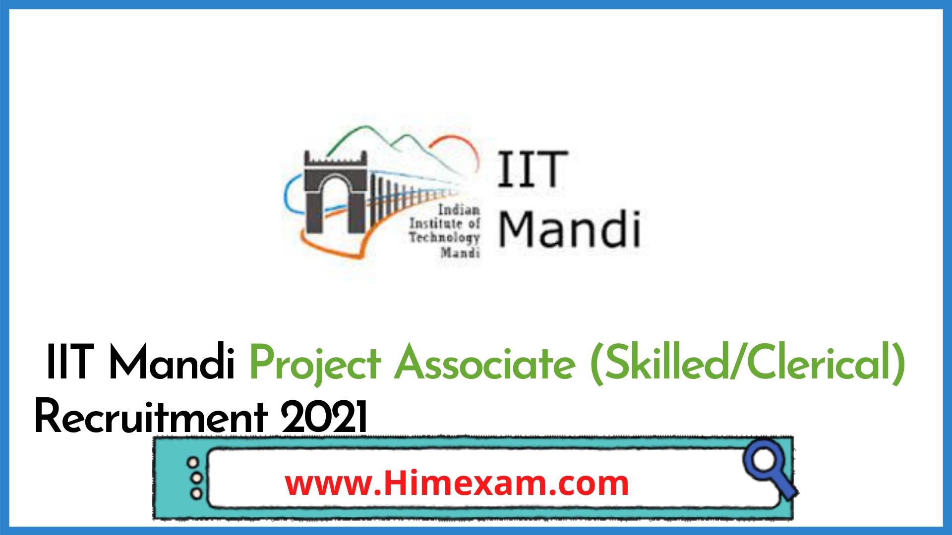 IIT Mandi Project Associate (Skilled/Clerical) Recruitment 2021