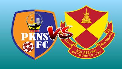 Live Streaming PKNS FC vs Selangor Liga Super 20.7.2019