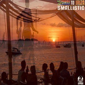 Smallistic – Mzansi To Ibiza