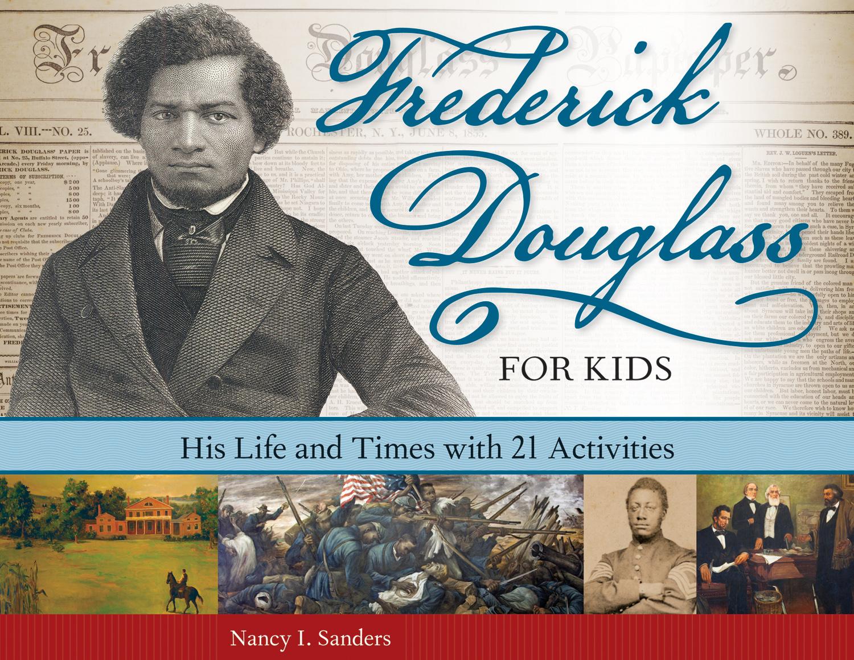 Just Kidding Nancy I Sanders S Frederick Douglass For Kids