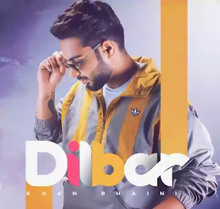 DILBAR LYRICS - KHAN BHAINI