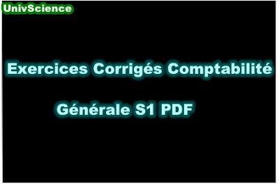 Exercices Corrigés Comptabilité Générale S1 PDF.