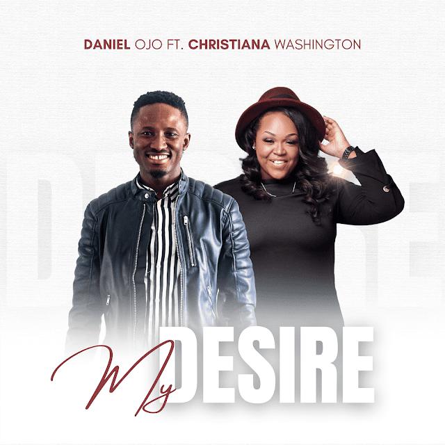 Music: My Desire - Daniel Ojo Feat. Christiana Washington