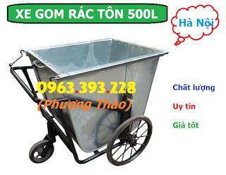 Cung cấp Xe gom rác tôn 500L, Xe chở rác tôn tại Hà Nội