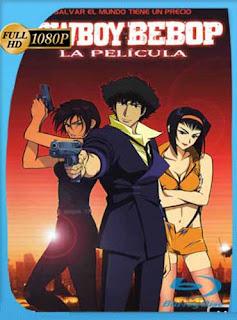 Cowboy Bebop La Pelicula 2001 HD [1080p] Latino [GoogleDrive] SilvestreHD
