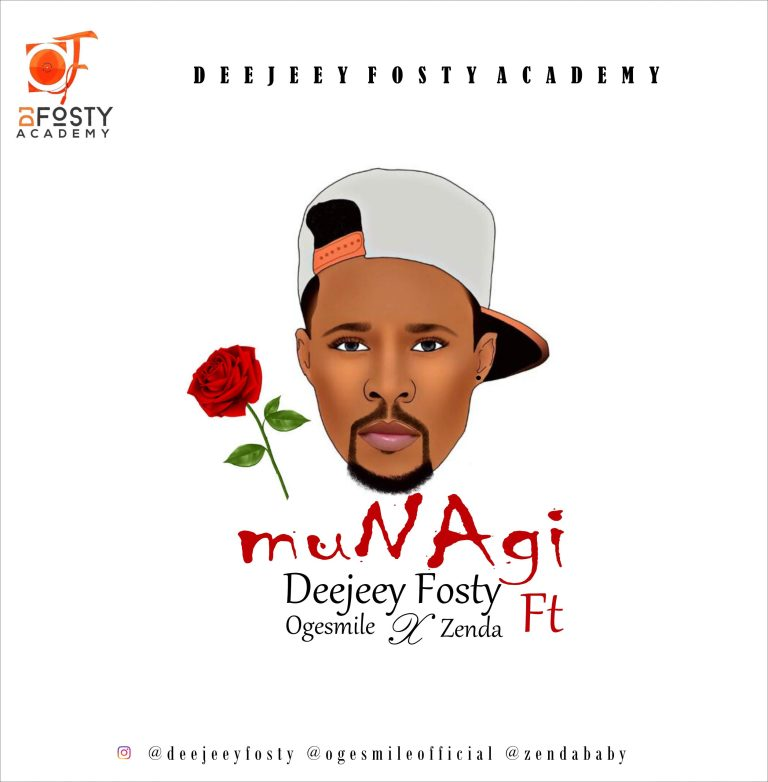Dj Fosty Ft Ogesmile & Zenda – Munagi #Arewapublisize