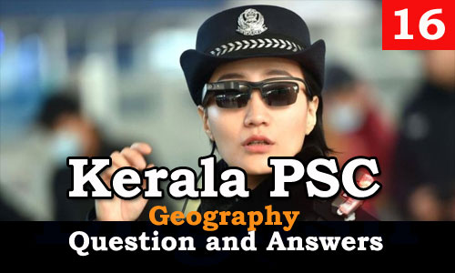 Kerala PSC Geography Question and Answers - 16