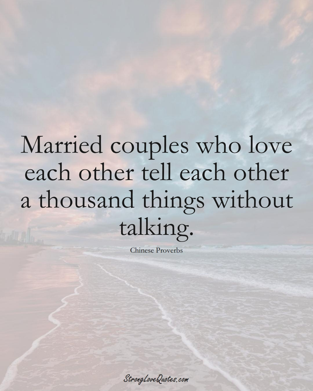 Married couples who love each other tell each other a thousand things without talking. (Chinese Sayings);  #AsianSayings