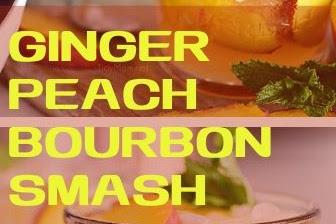 GINGER PEACH BOURBON SMASH