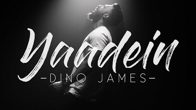 Yaadein Lyrics - Dino James