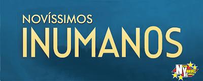 http://new-yakult.blogspot.com.br/2015/12/novissimos-inumanos-2015.html