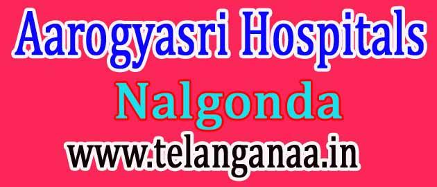 Aarogyasri Hospitals in Nalgonda Telangana
