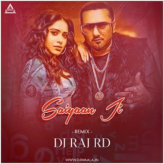 SAIYAAN JI (REMIX) - DJ RAJ RD
