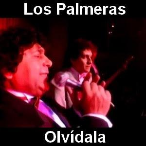 Los Palmeras - Olvidala