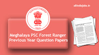 Meghalaya PSC Forest Ranger Previous Year Question Papers