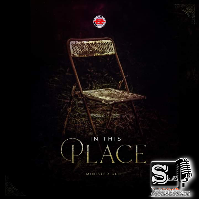 In This Place By Min GUC_Download Mp3, Video And Lyrics