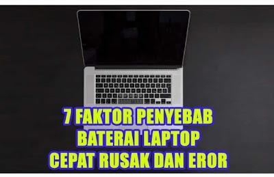 Faktor Penyebab Baterai Laptop Cepat Rusak Dan Eror