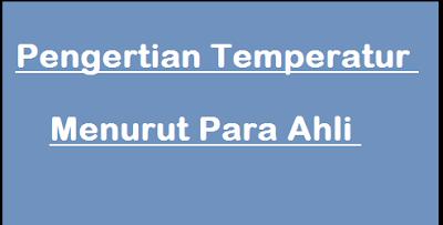 Pengertian Temperatur Menurut Para Ahli Terlengkap