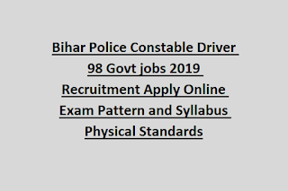 Bihar Police Constable Driver 98 Govt jobs 2019 Recruitment Apply Online Physical Standards