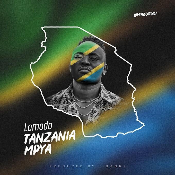 (New AUDIO) | Lomodo - Tanzania Mpya | Mp3 Download (New Song)