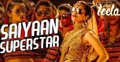 Saiyaan Superstar Song Lyrics | Sunny Leone | Tulsi Kumar | Ek Paheli Leela