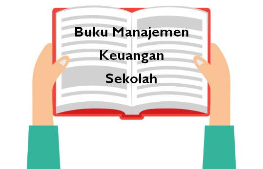 Buku Manajemen Keuangan Sekolah