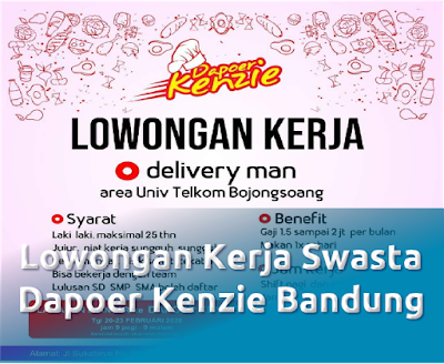 Lowongan Kerja Kitchen Resto di Dapoer Kenzie sebagai delivery man Bandung