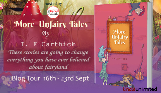 Blog Tour: More Unfairy Tales by T.F. Carthick
