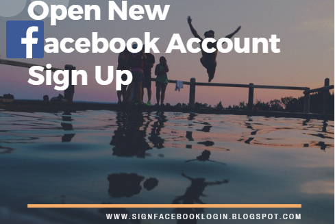 Open New Facebook Account Sign Up